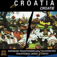 Croatia: Traditional Music of Today