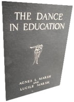 Dance in Education by Agnes L. and Lucile Marsh