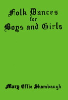 Folk Dances for Boys and Girls by Mary Effie Shambaugh