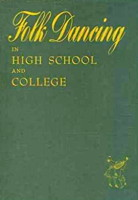 Folk Dancing in High School and College by Grace I. Fox