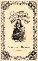 Hillgrove's Ball Room Guide and Practical Dancer by Thomas Hillgrove