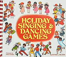 Holiday Singing and Dancing Games by Esther L. Nelson