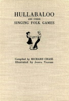 Hullabaloo and Other Singing Folk Games by Richard Chase