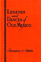 Legends and Dances of Old Mexico