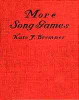 More Song Games by Kate F. Bremner